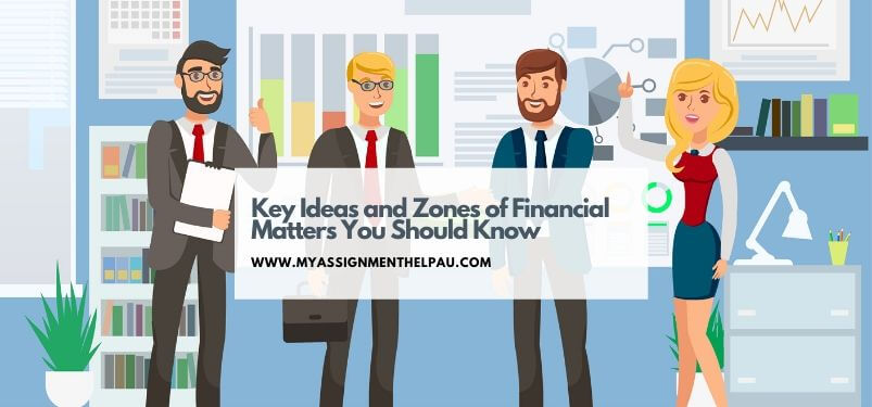 Key ideas and zones of financial matters you should know