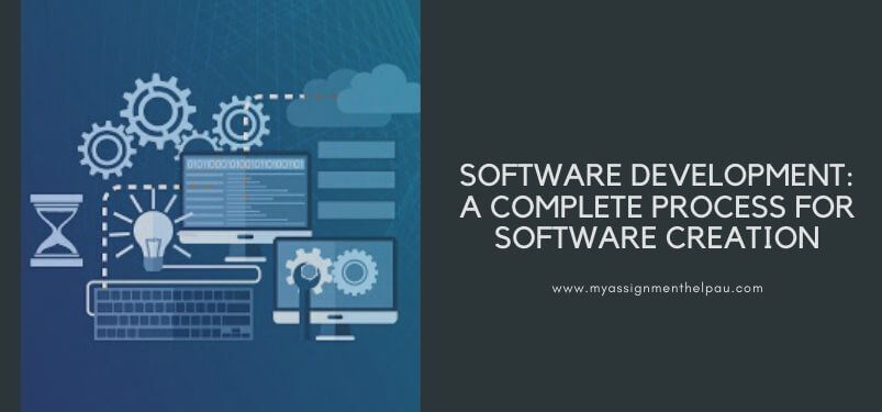 Software Development: A complete Process for software creation