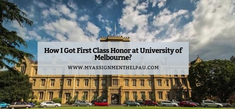How I Got First Class Honor At University Of Melbourne?