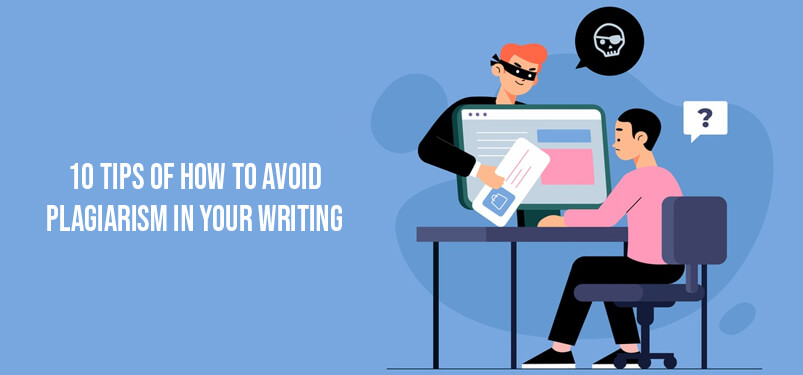 10 Tips of How to Avoid Plagiarism in Your Writing