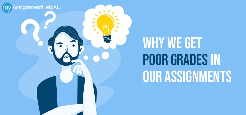 Why We Get Poor Grades In Our Assignments?