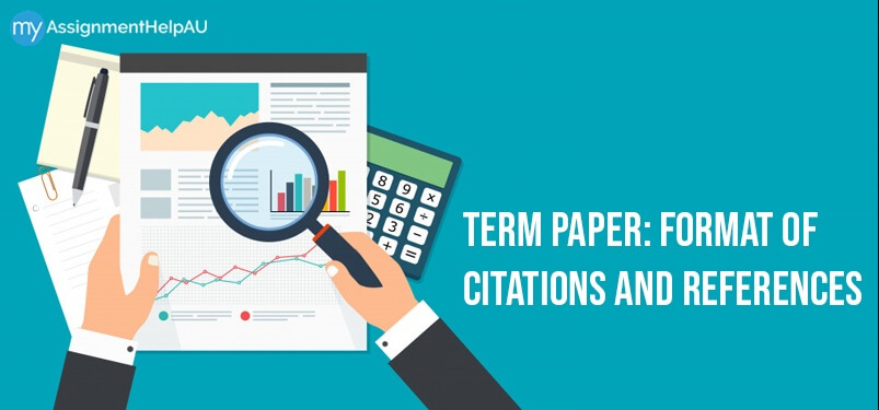 Term Paper: Format of Citations And References