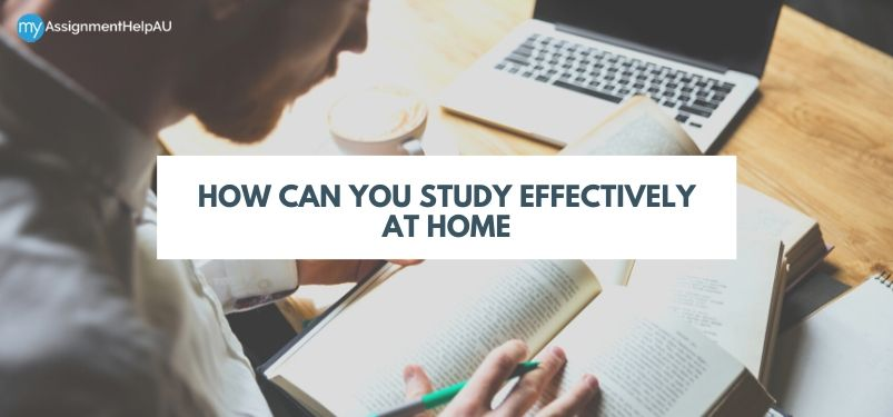How Can You Study Effectively at Home?