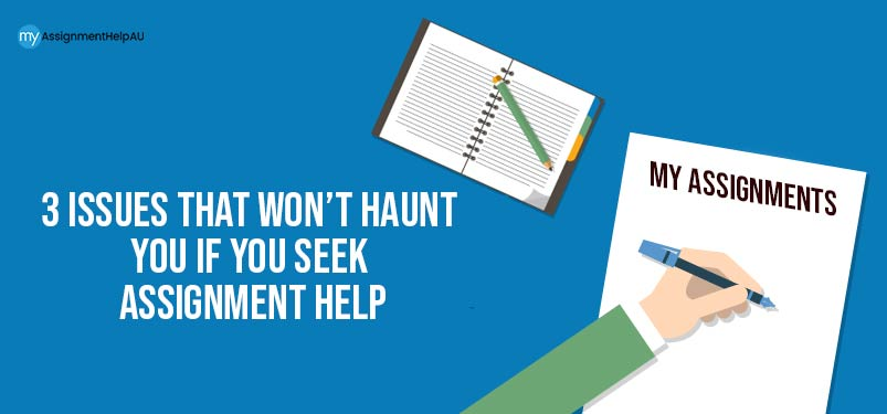 3 Issues That Won't Haunt You If You Seek Assignment Help