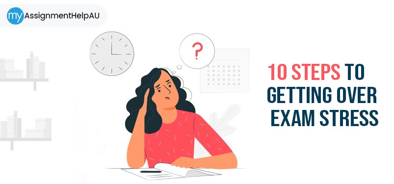 10 Steps to Getting Over Exam Stress