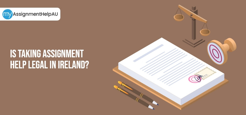Is Taking Assignment Help Legal In Ireland?