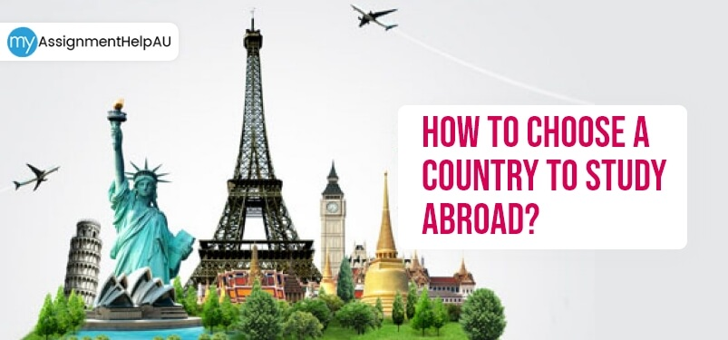 How To Choose A Country To Study Abroad?