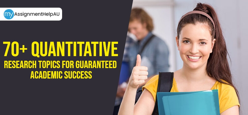 70+ Quantitative Research Topics For Guaranteed Academic Success