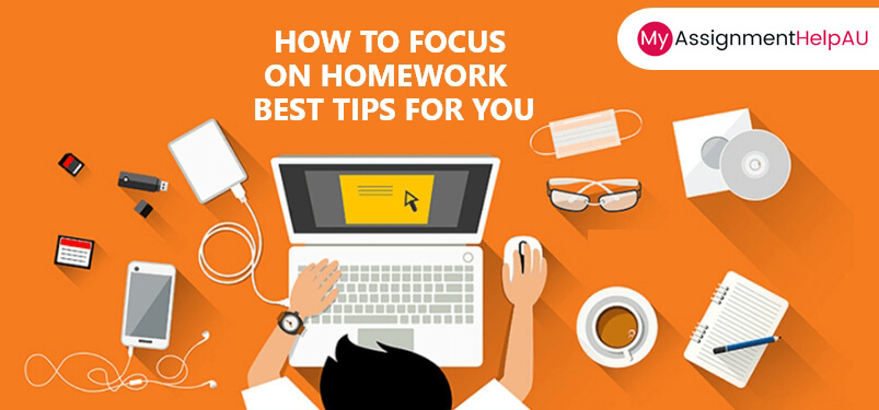 How to Focus on Homework- Best Tips for you