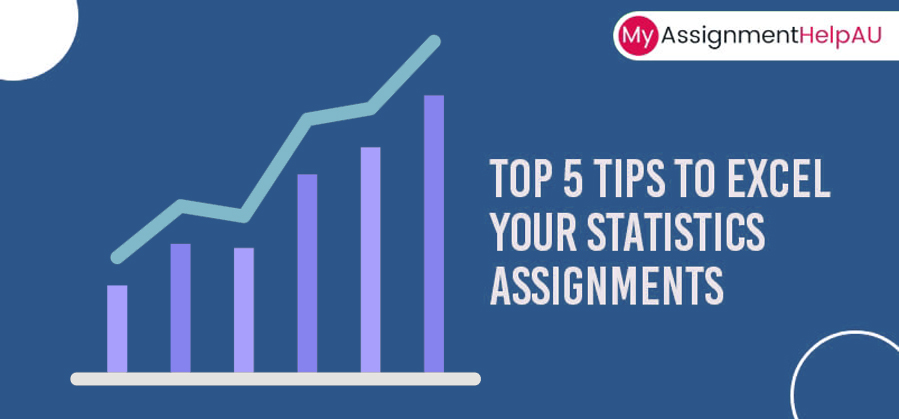Top 5 Tips to Excel your Statistics Assignments