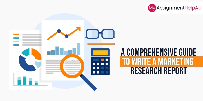 Complete Guide to Mastering Your Marketing Research Report