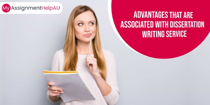Advantages that are Associated with Dissertation Writing Service