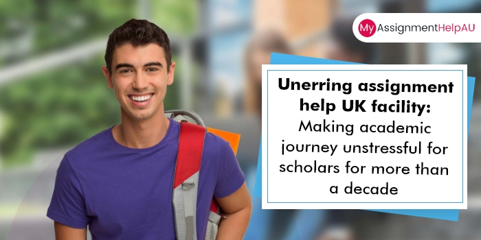Unerring assignment help UK facility: Making academic journey unstressful for scholars for more than a decade