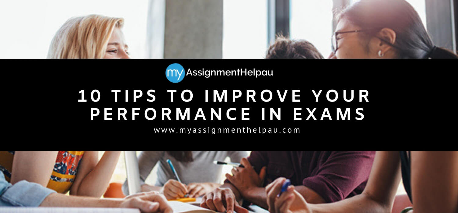 10 Tips To Improve Your Performance In Exams