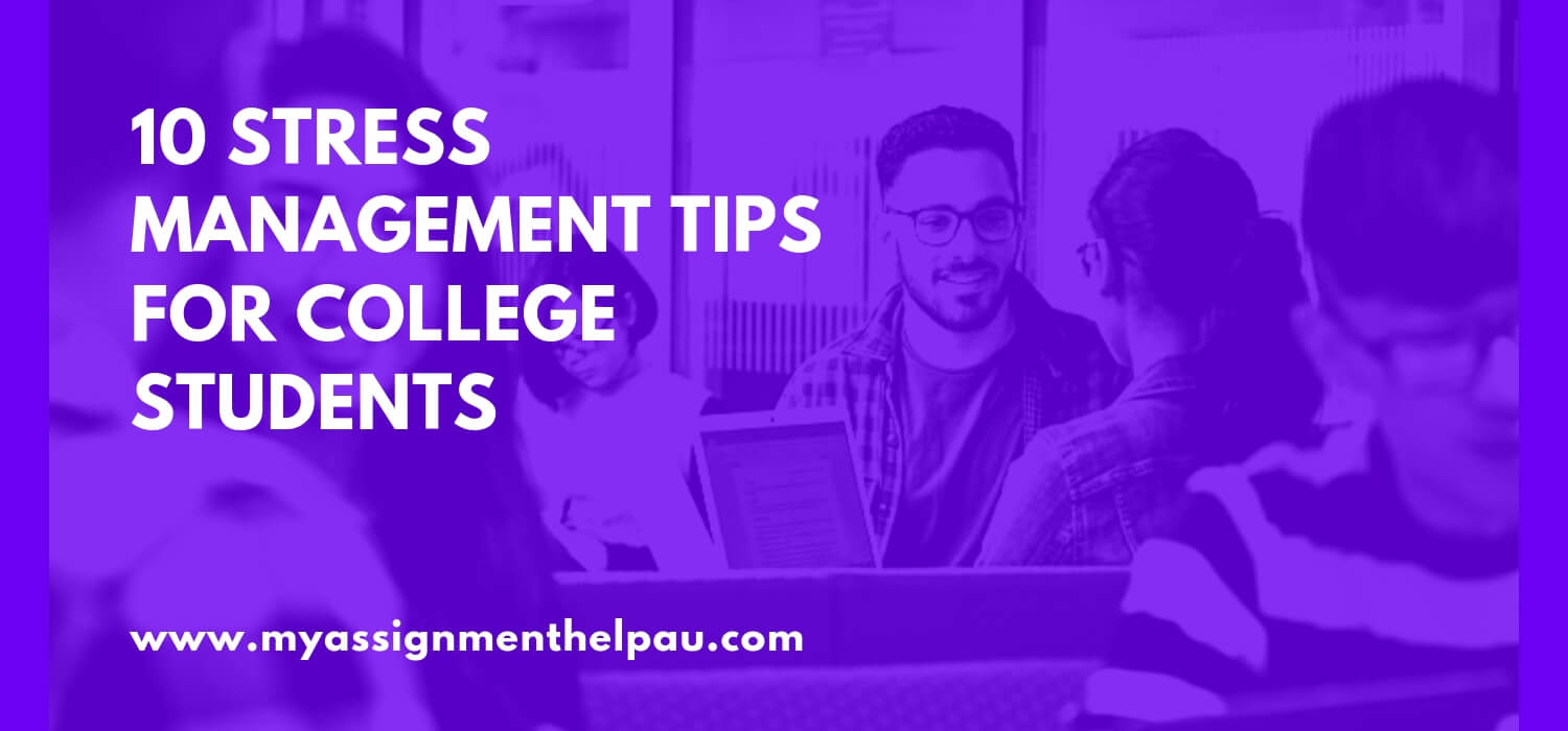 10 Stress Management Tips for College Students