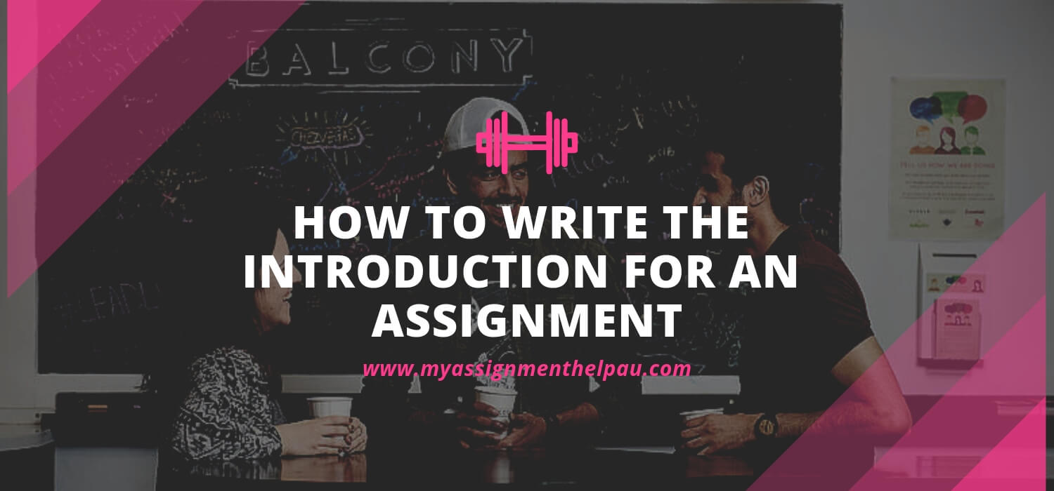 How To Write The Introduction For An Assignment
