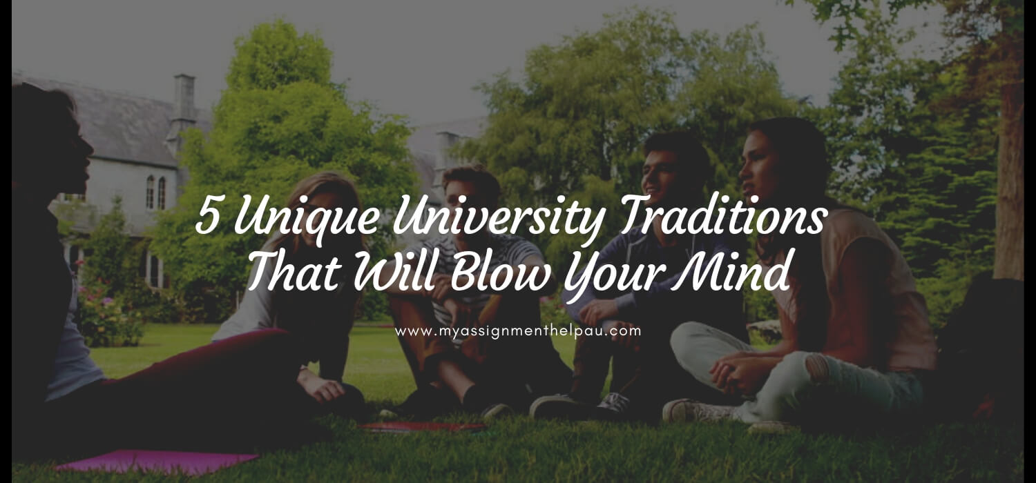 Unique University Traditions That Will Blow Your Mind