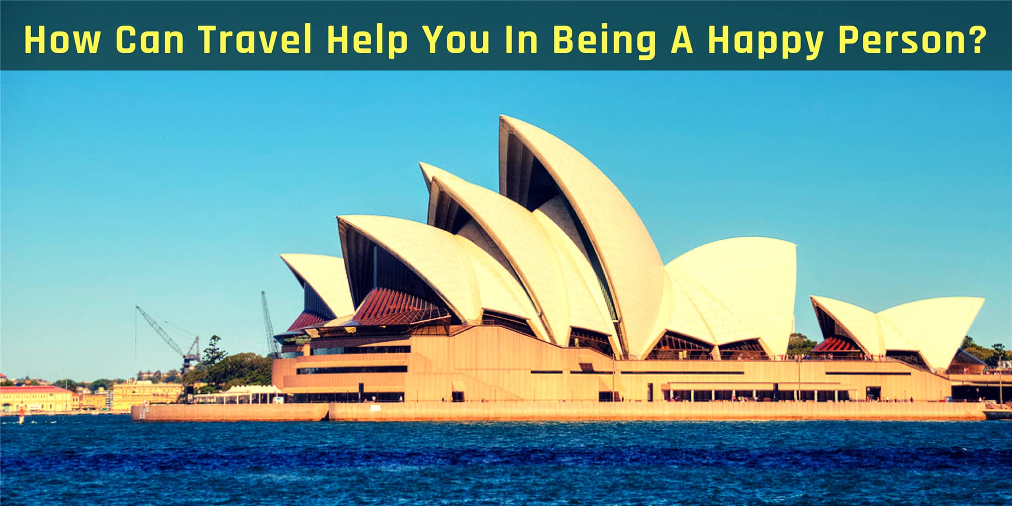 How Can Travel Help You In Being A Happy Person_