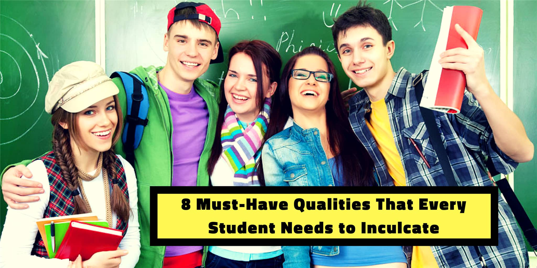 8 Must-Have Qualities That Every Student Needs to Inculcate