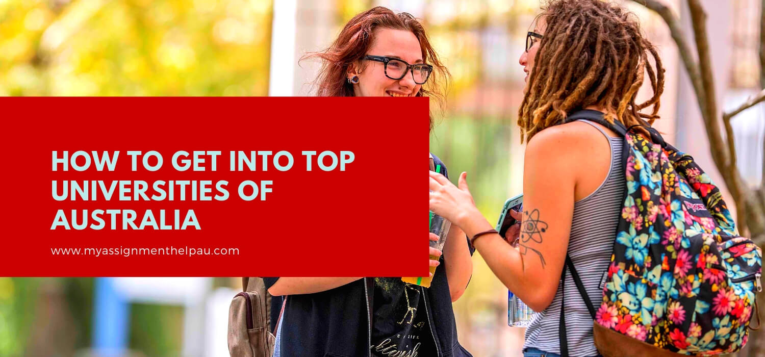 How to Get Into Top Universities of Australia