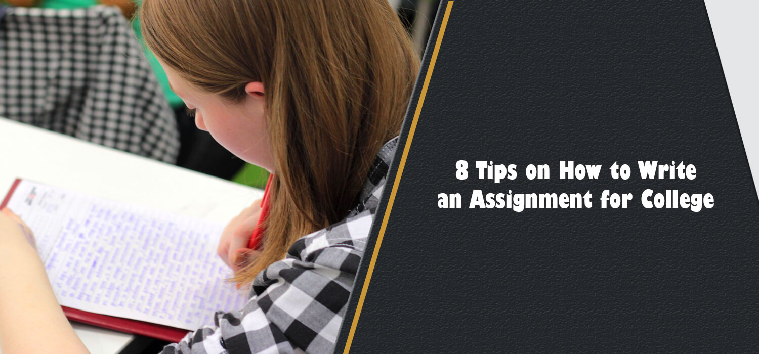 8 Tips on How to Write an Assignment for College