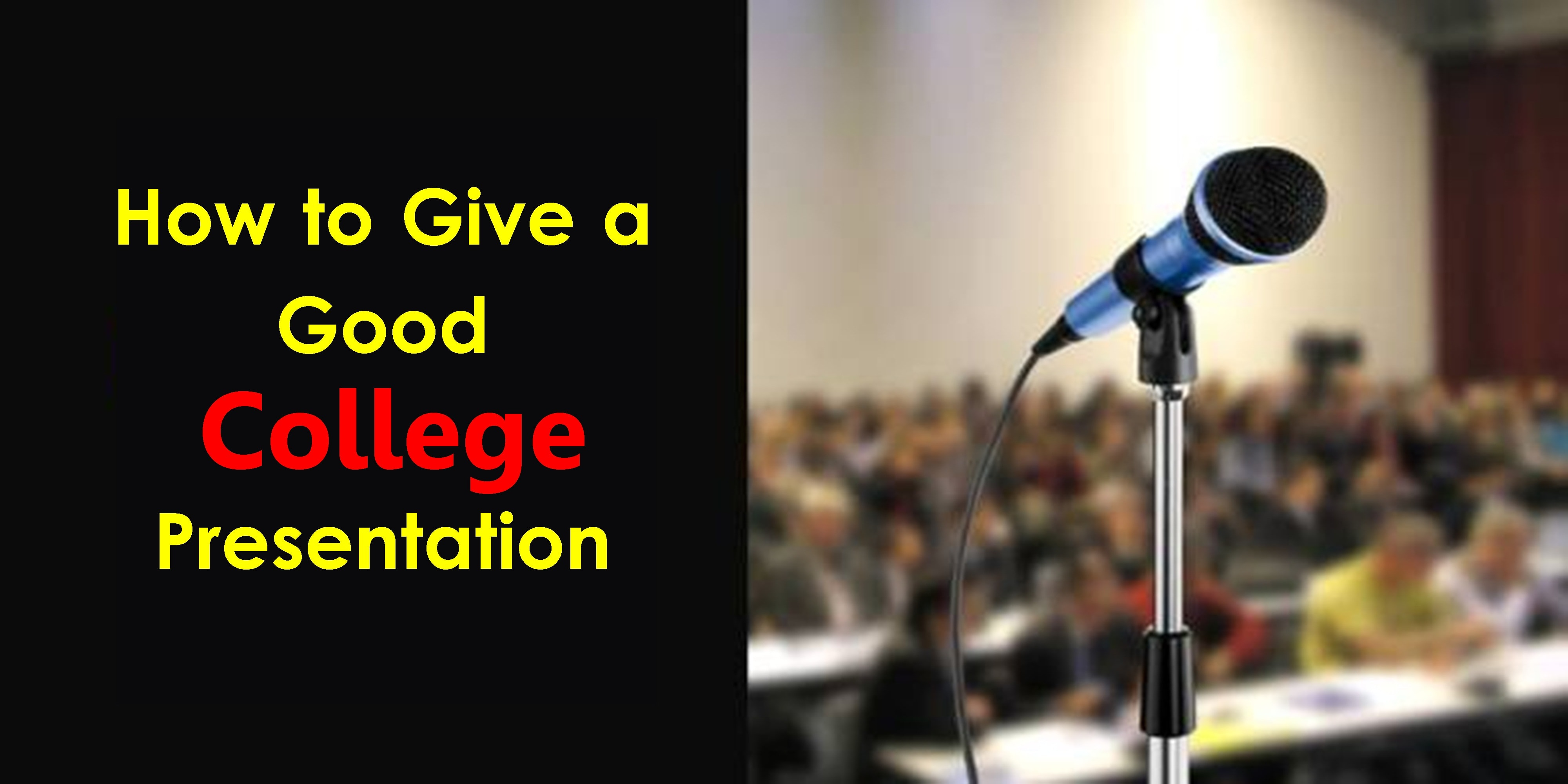 How to Give a Good College Presentation?
