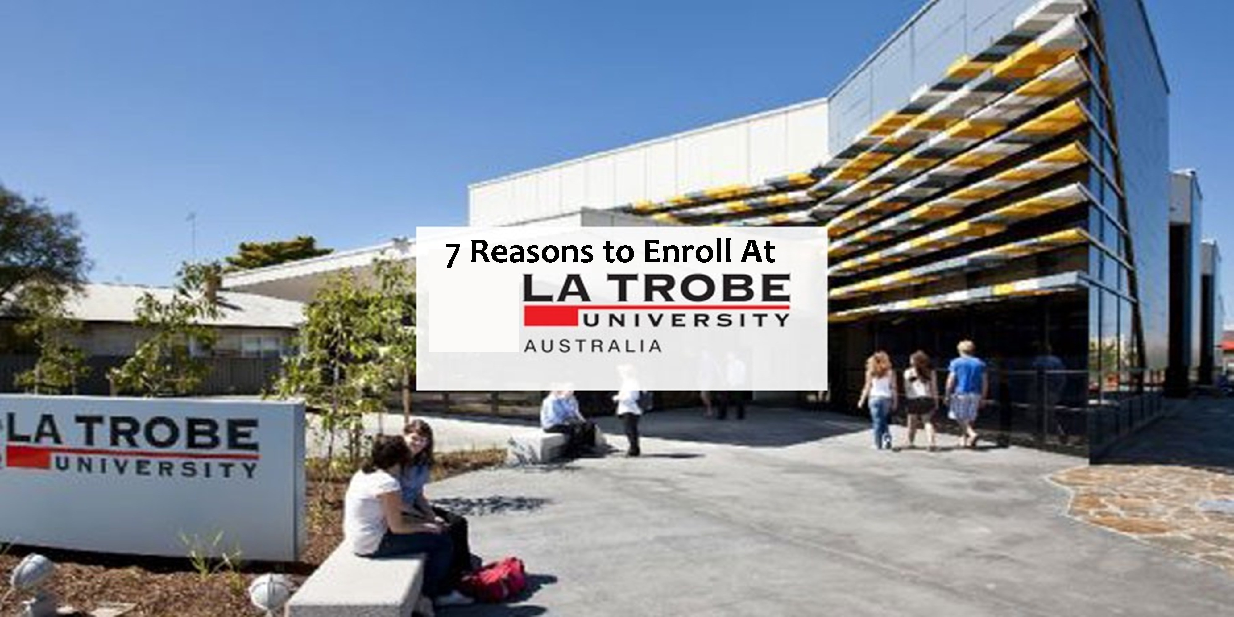 7 Reasons to Enroll At La Trobe University