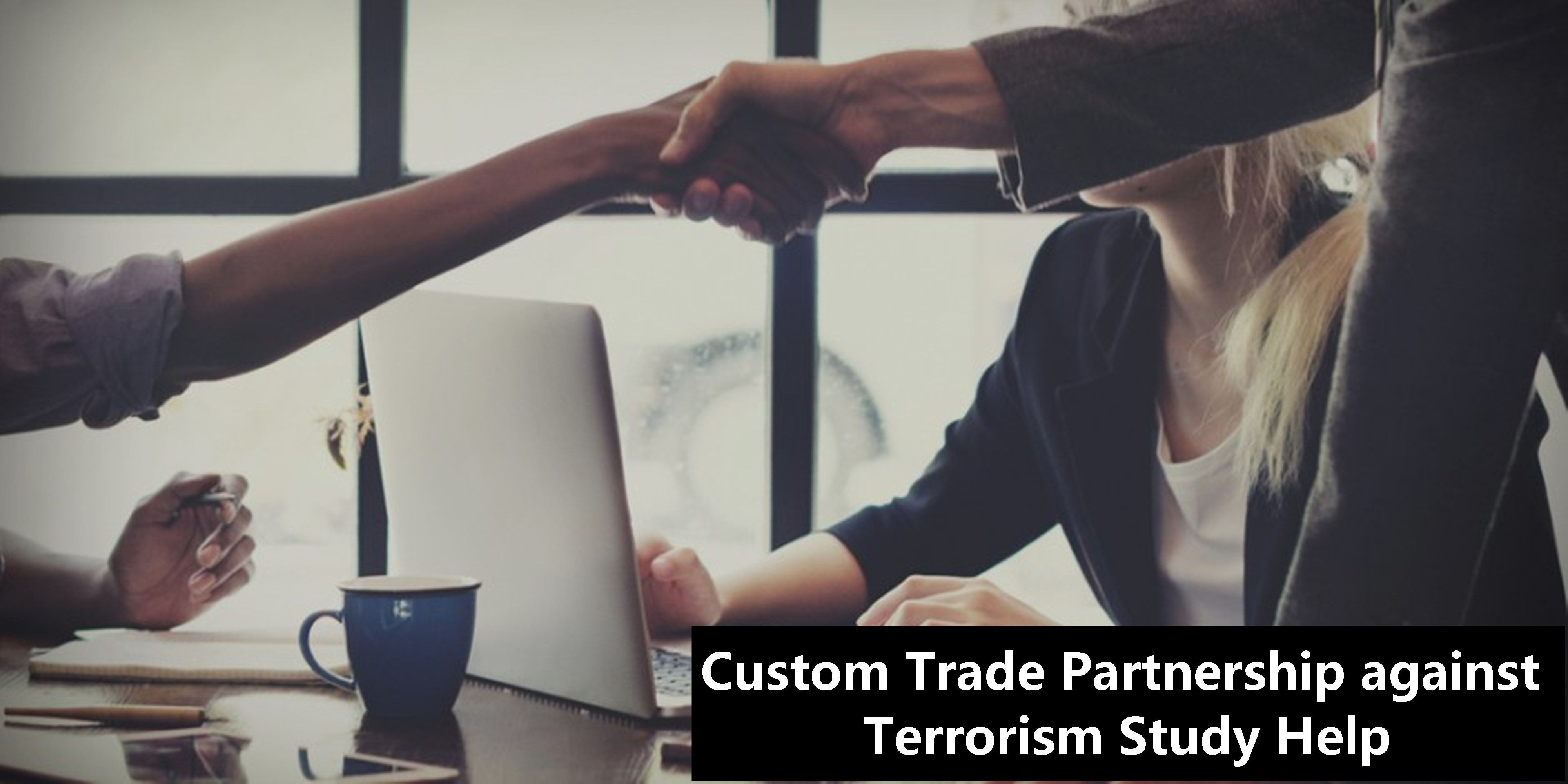 Custom Trade Partnership against Terrorism Study Help