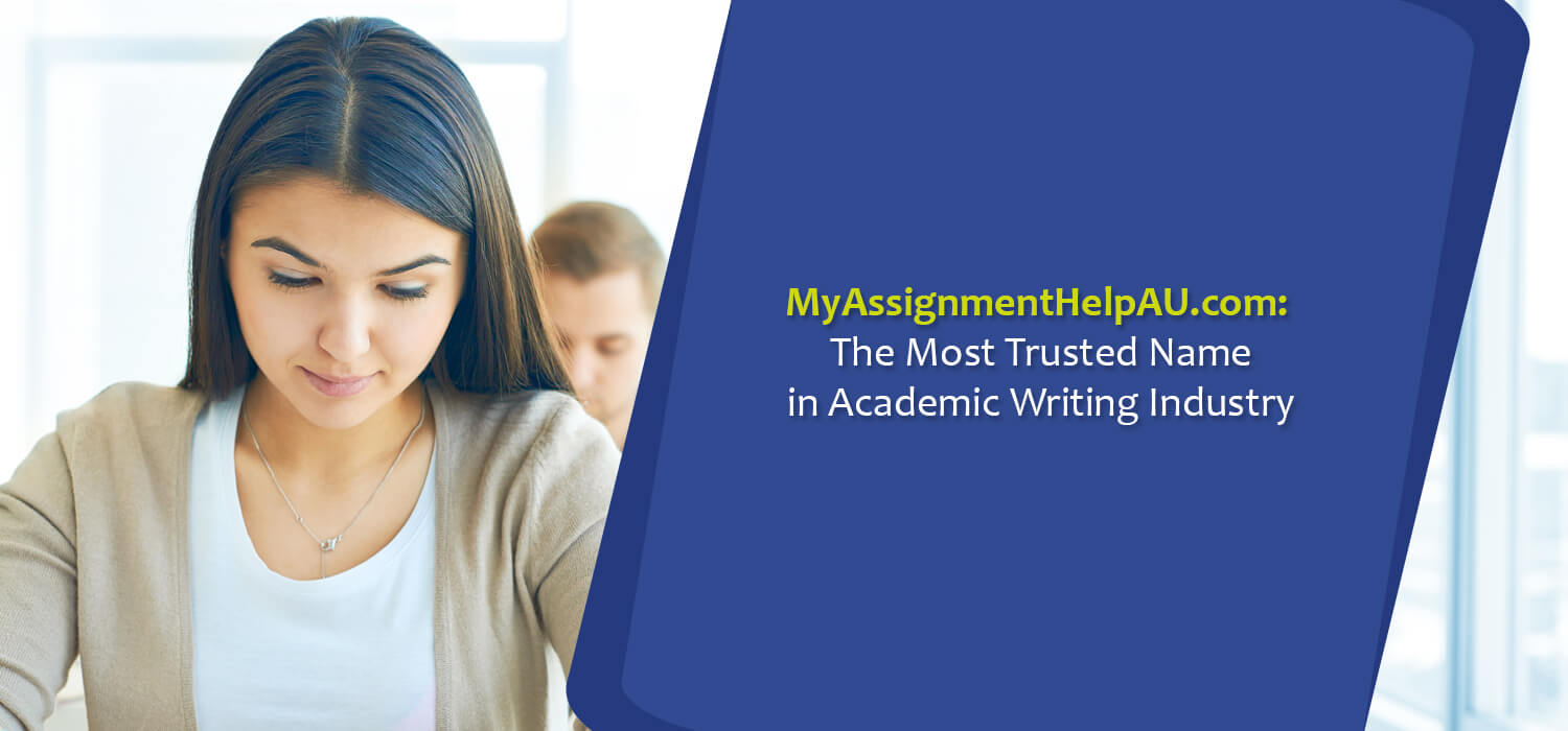MyAssignmentHelpAU.com: The Most Trusted Name in Academic Writing Industry