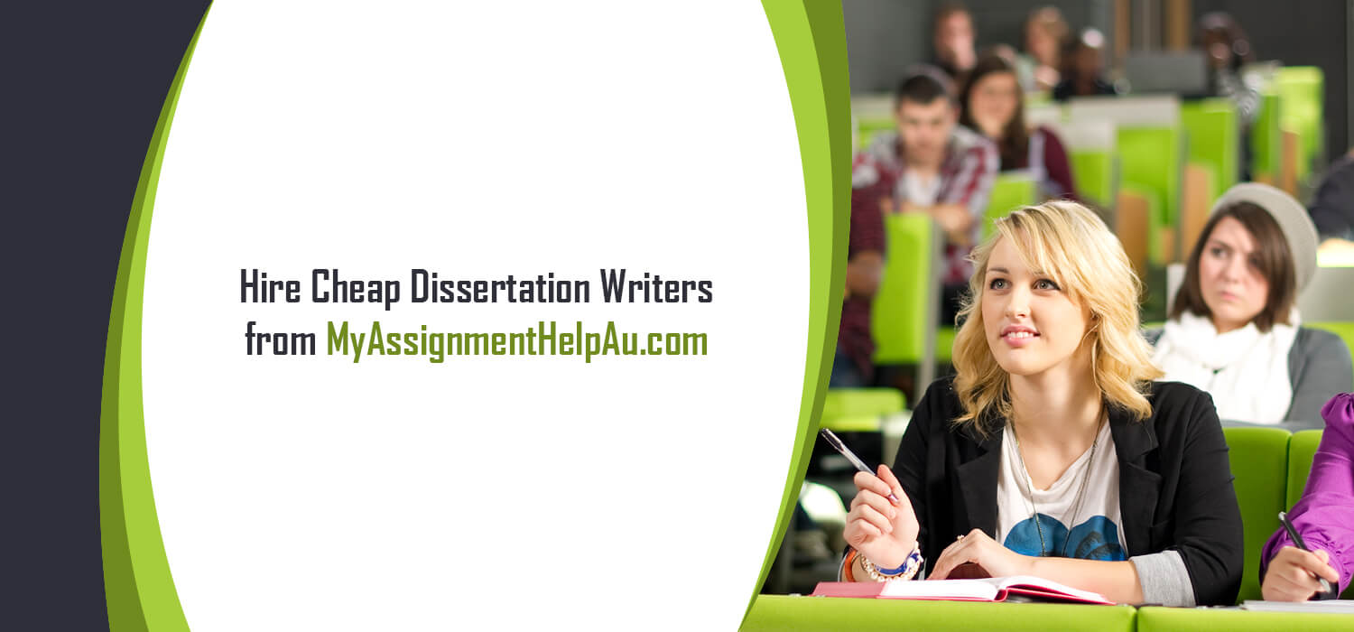Hire Cheap Dissertation Writers from MyAssignmentHelpAu.com
