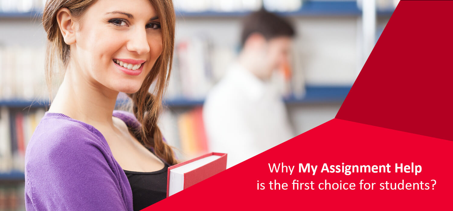 Why My Assignment Help is the first choice for students?