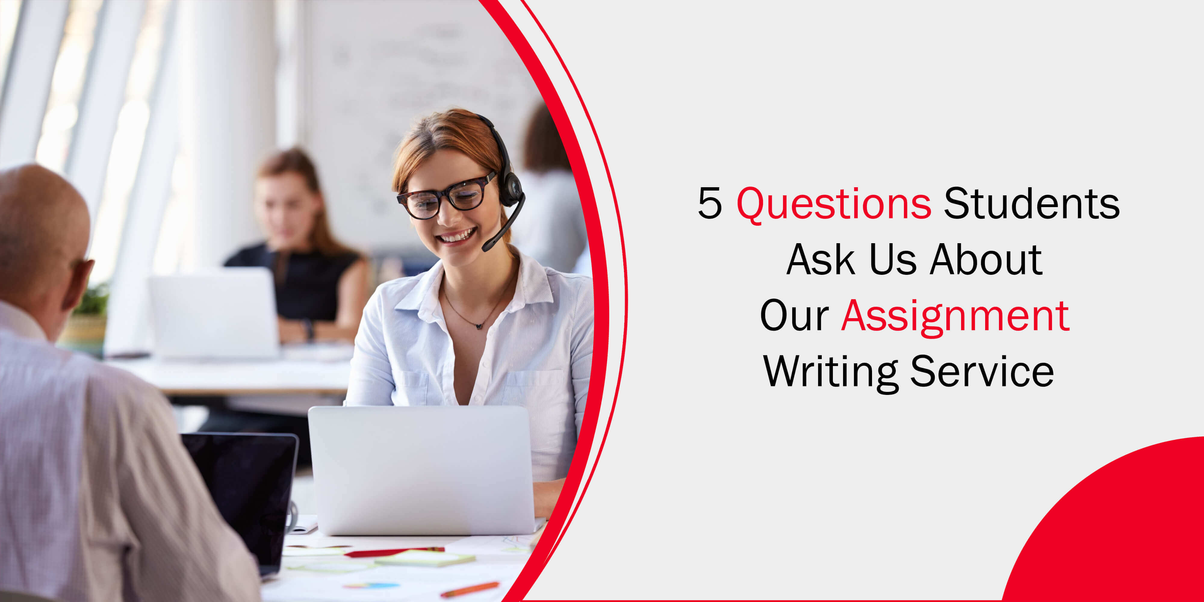5 Questions Students Ask Us about Our Assignment Writing Service
