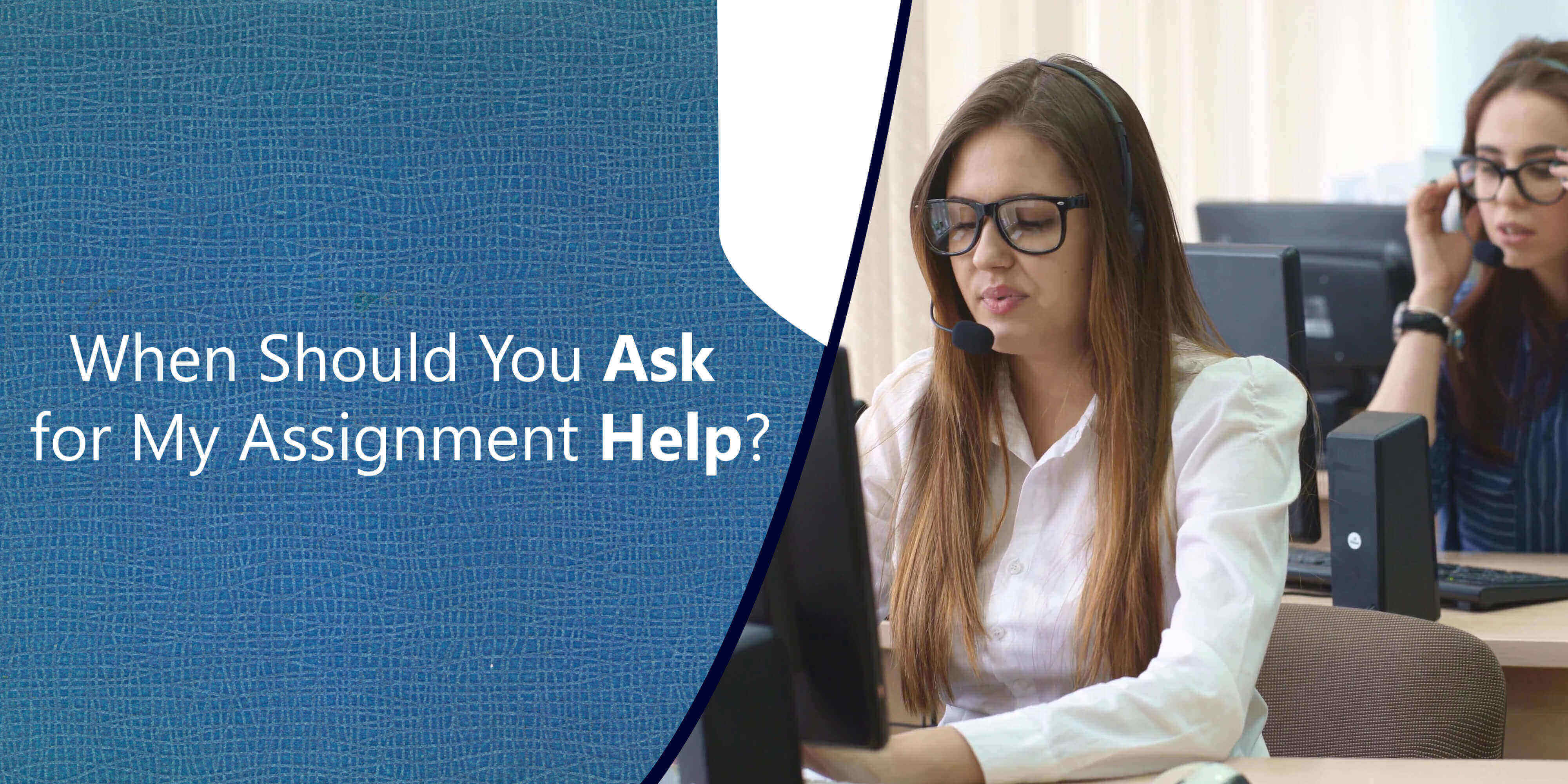 When Should You Ask for My Assignment Help