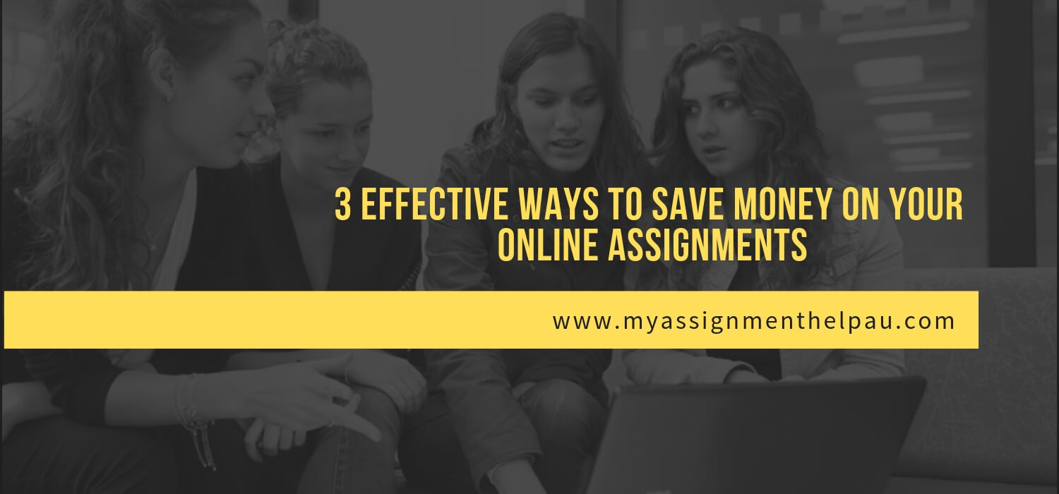 3 Effective Ways to Save Money on Your Online Assignments