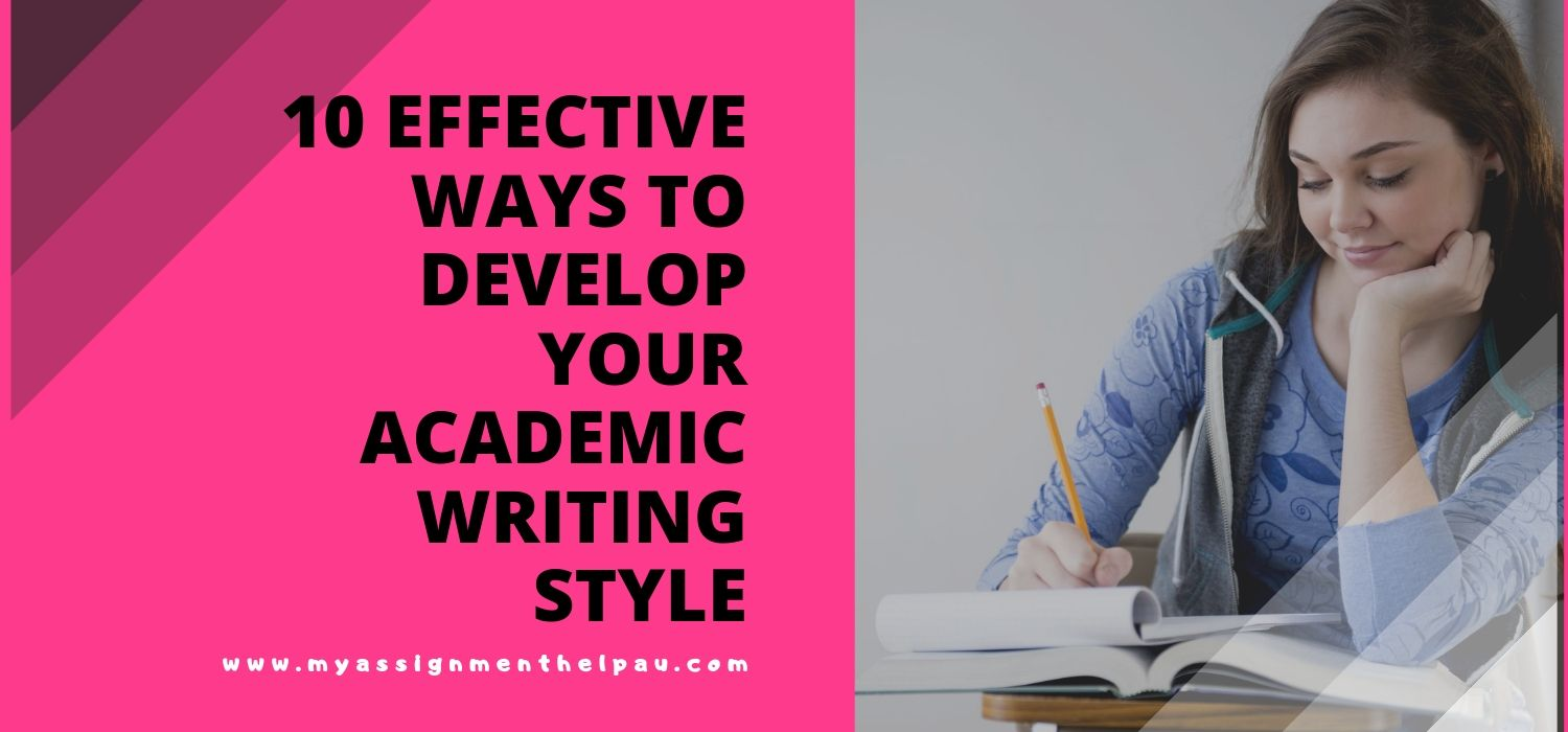 10 Effective Ways To Develop Your Academic Writing Style