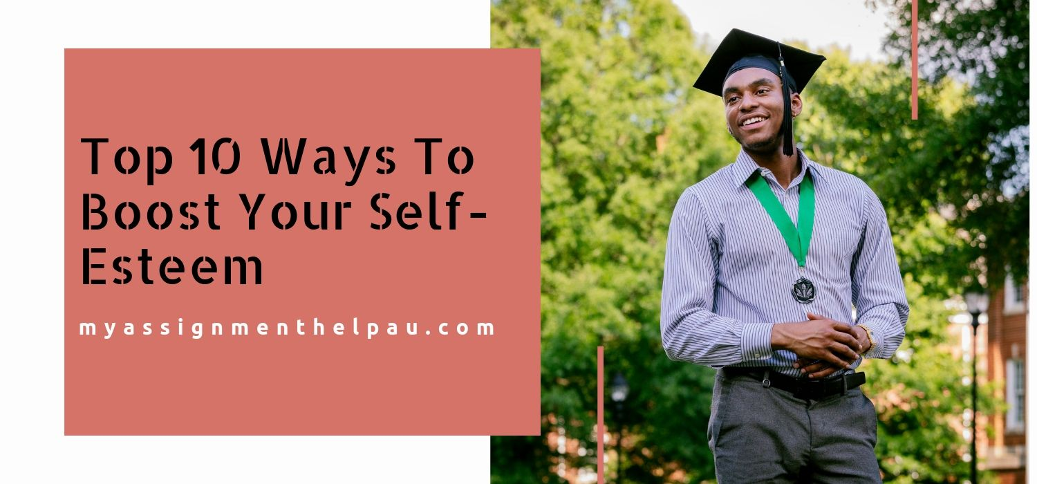 Top 10 Ways To Boost Your Self-Esteem