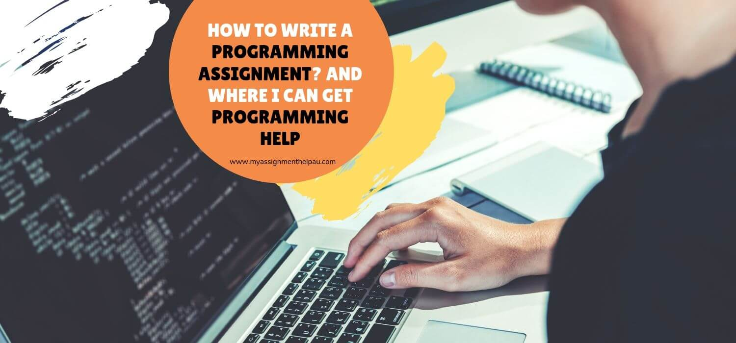 How To Write A Programming Assignment? And Where I Can Get Programming Help