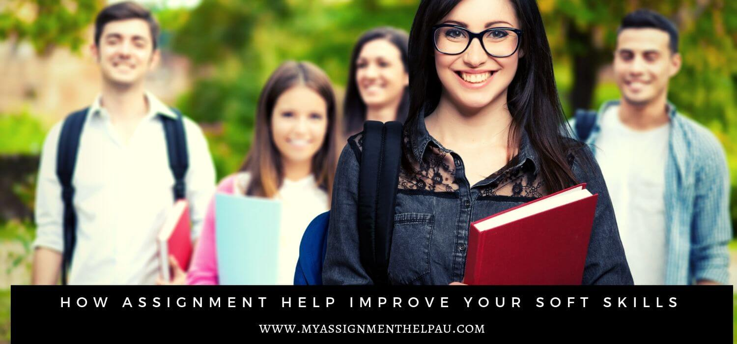 How Assignment Help Improve Your Soft Skills