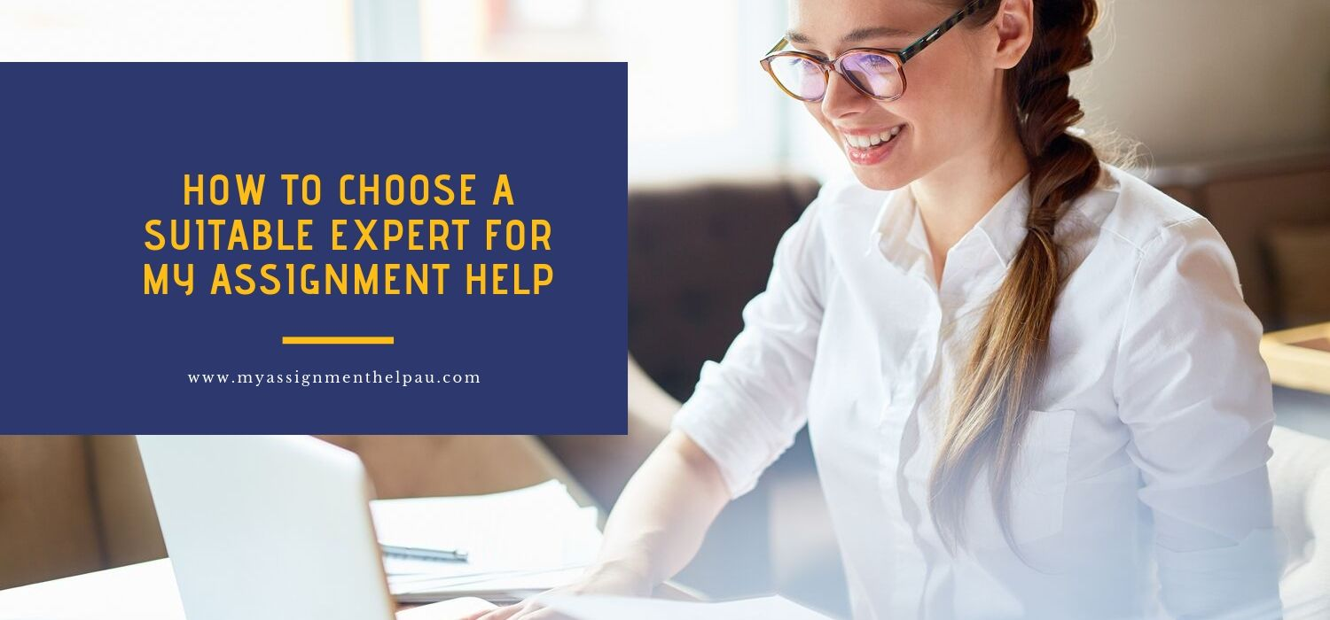 How to Choose a Suitable Expert for My Assignment Help