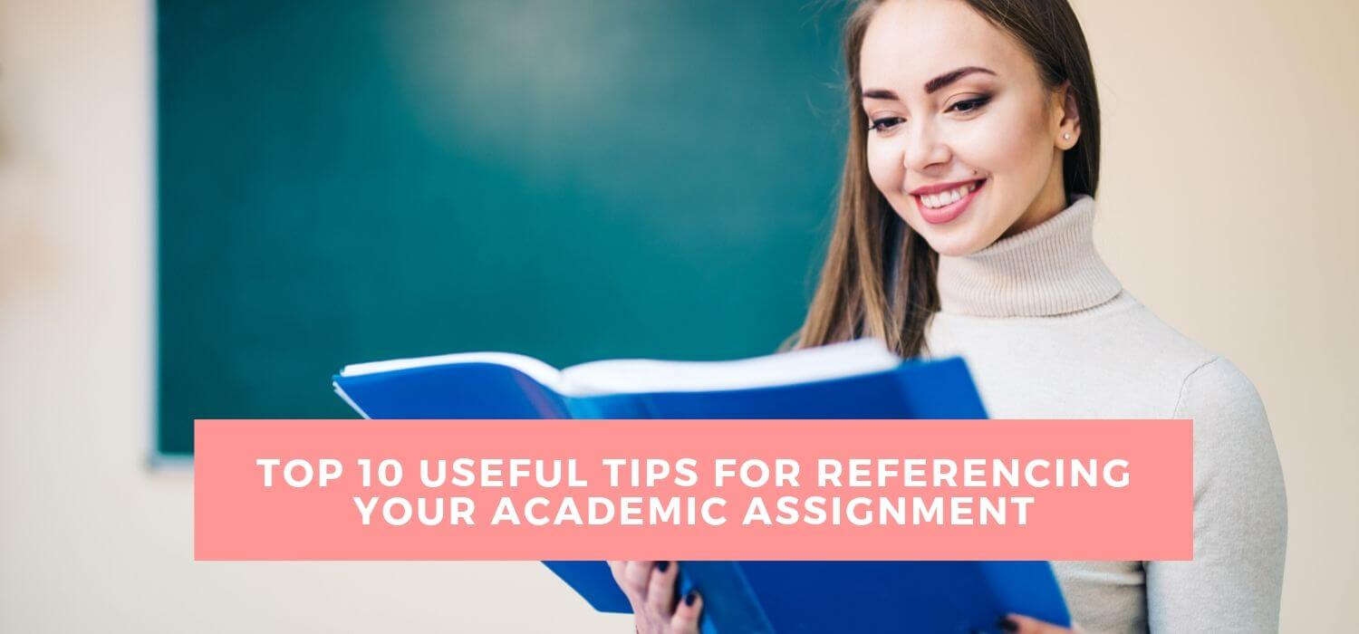 Top 10 Useful Tips for Referencing Your Academic Assignment