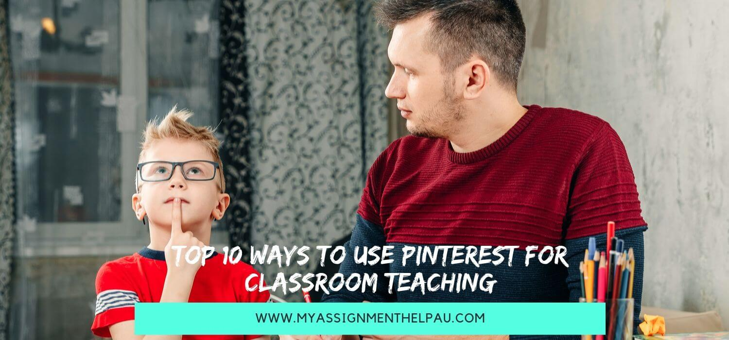 Top 10 Ways to Use Pinterest for Classroom Teaching