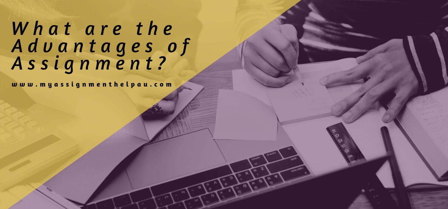 What are the Advantages of Assignment?