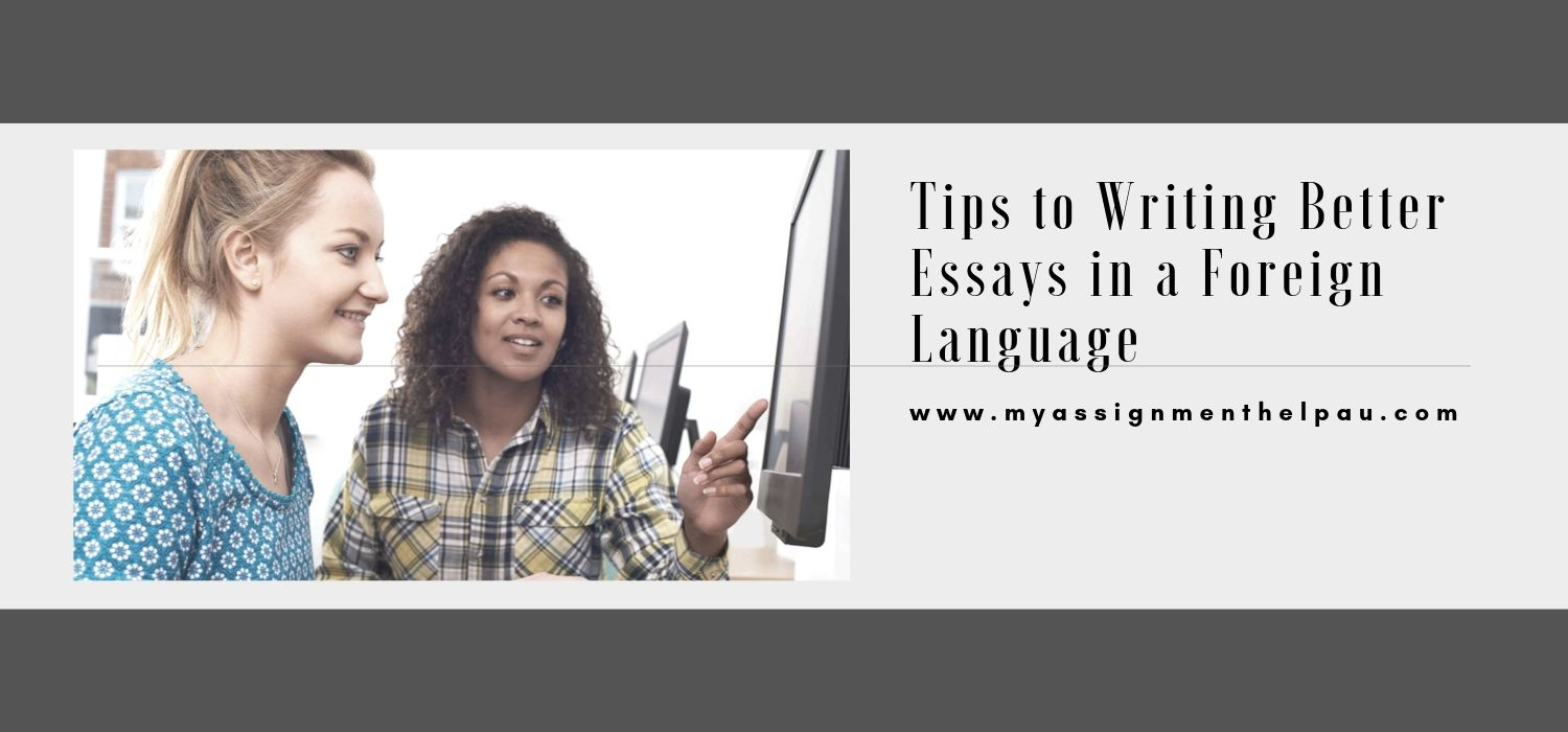 Tips to write better Essays in Foreign Language