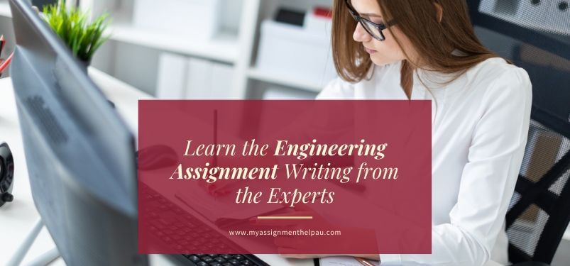 Learn the Engineering Assignment Writing from the Experts