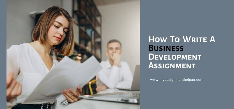 How To Write A Business Development Assignment