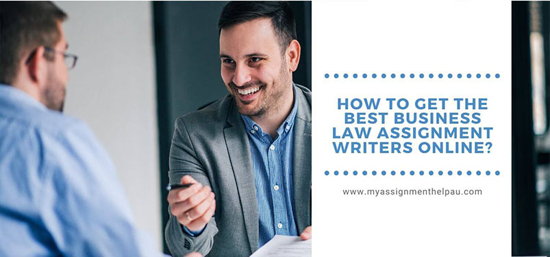 How to get the Best Business Law Assignment Writers Online