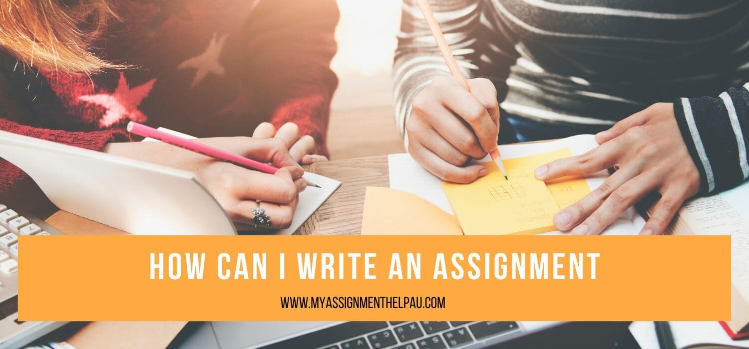 How Can I Write An Assignment?