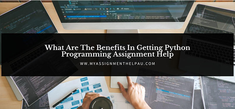 What Are The Benefits In Getting Python Programming Assignment Help