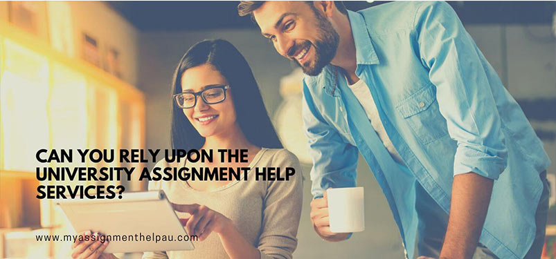 Can You Rely Upon The University Assignment Help Services?