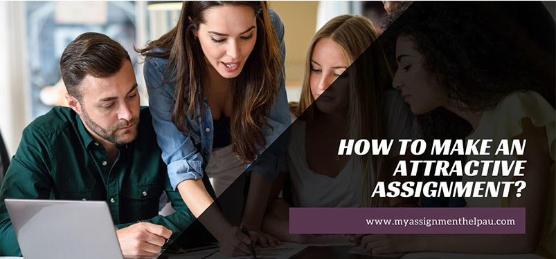 How To Make An Attractive Assignment